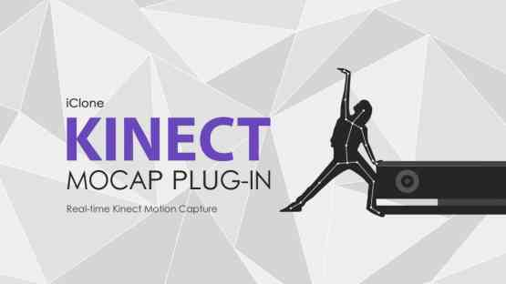 iClone Mocap Plug-in for Kinect Motion Capture Free Download