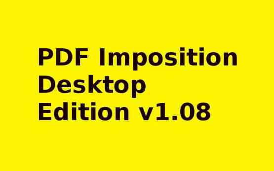 PDF Imposition Desktop Edition v1.08 Free Download