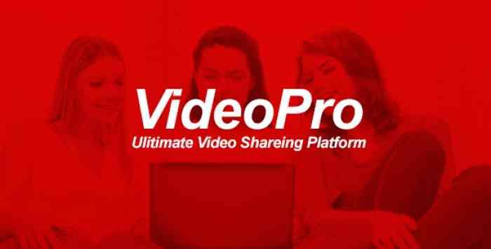 VideoPRO - Ultimate Video Sharing Platform