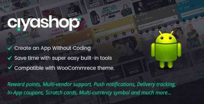 CiyaShop v1.3.2 – Native Android Application based on WooCommerce – nulled