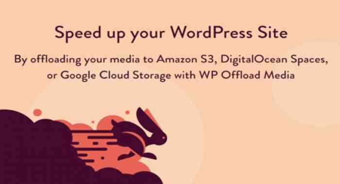 WP Offload Media v2.2.1 - Speed UP Your WordPress Site