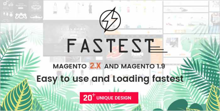 FASTEST V2.1.9 – MAGENTO 2 THEMES & MAGENTO 1. MULTIPURPOSE RESPONSIVE THEME (20 HOME) SHOPPING, FASHION